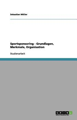 Sportsponsoring - Grundlagen, Merkmale, Organisation