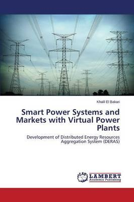 Smart Power Systems and Markets with Virtual Power Plants
