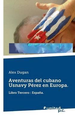 Aventuras del Cubano Usnavy Perez En Europa.