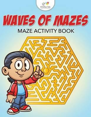 Waves of Mazes