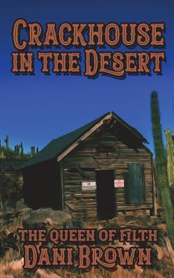The Crack House in the Desert