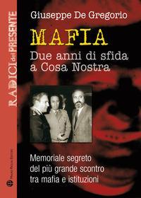 La guerra dei due anni. Memoriale segreto del più grande scontro tra mafia e istituzioni