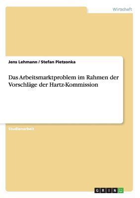 Das Arbeitsmarktproblem im Rahmen der Vorschläge der Hartz-Kommission