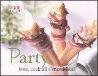 Party. Feste, cocktail e stuzzichini
