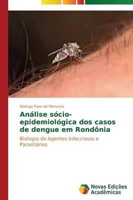 Análise sócio-epidemiológica dos casos de dengue em Rondônia