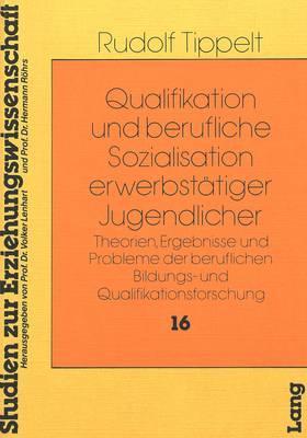 Qualifikation und Berufliche Sozialisation Erwerbstätiger Jugendlicher