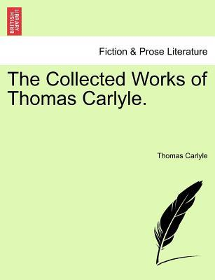 The Collected Works of Thomas Carlyle. Vol. XII