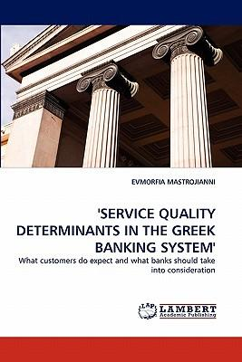 'SERVICE QUALITY DETERMINANTS IN THE GREEK BANKING SYSTEM'