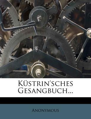 Küstrin'sches Gesangbuch für den öffentlichen Gottesdienst und die Hausandacht
