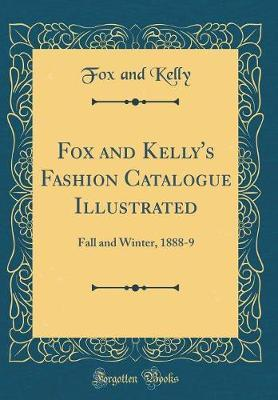 Fox and Kelly's Fashion Catalogue Illustrated