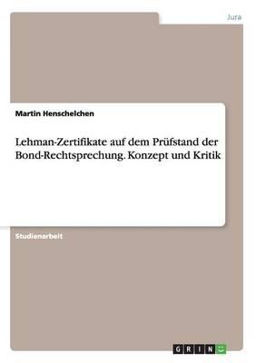 Lehman-Zertifikate auf dem Prüfstand der Bond-Rechtsprechung. Konzept und Kritik