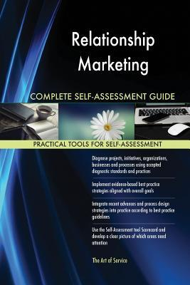 Relationship Marketing Complete Self-Assessment Guide
