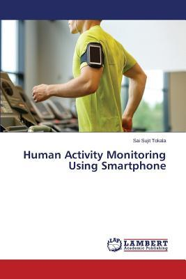 Human Activity Monitoring Using Smartphone