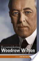 Reconsidering Woodrow Wilson