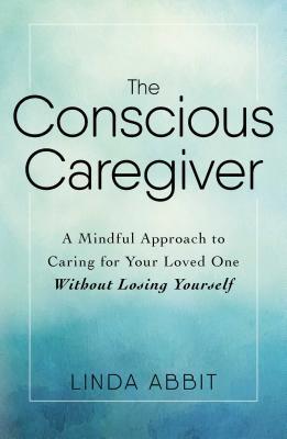 The Conscious Caregiver