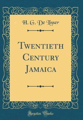 Twentieth Century Jamaica (Classic Reprint)