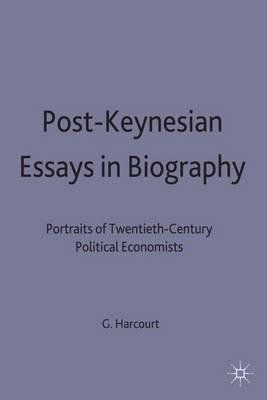 Post-keynesian Essays in Biography