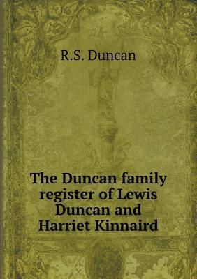 The Duncan Family Register of Lewis Duncan and Harriet Kinnaird