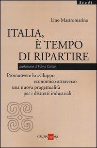 Italia, è tempo di ripartire