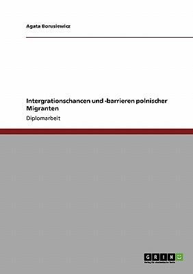 Intergrationschancen und -barrieren polnischer Migranten