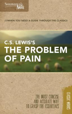 C.S. Lewis's the Problem of Pain / A Grief Observed