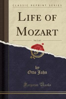 Life of Mozart, Vol. 2 of 3 (Classic Reprint)