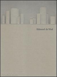 Edmund De Waal. Ediz...