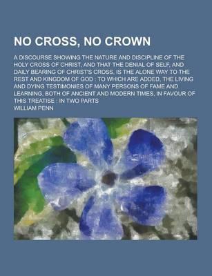 No Cross, No Crown; ...