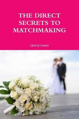 The Direct Secrets To Matchmaking