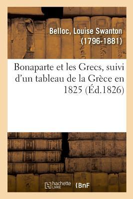 Bonaparte et les Grecs, Suivi d'un Tableau de la Grece en 1825
