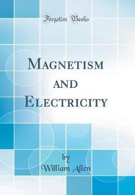 Magnetism and Electr...
