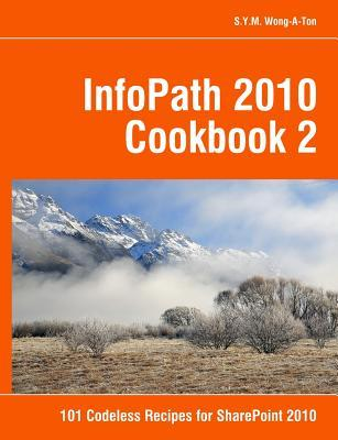 Infopath 2010 Cookbook 2