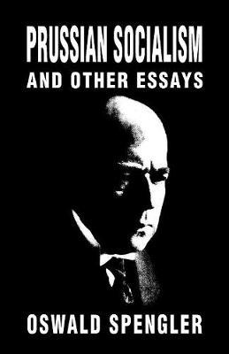 Prussian Socialism and Other Essays