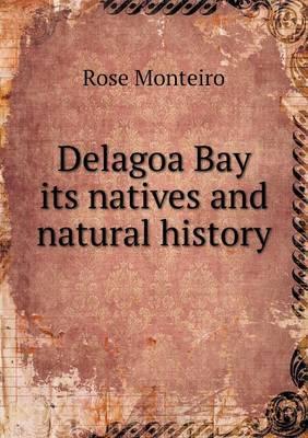 Delagoa Bay Its Natives and Natural History