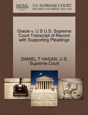 Gracie V. U S U.S. Supreme Court Transcript of Record with Supporting Pleadings