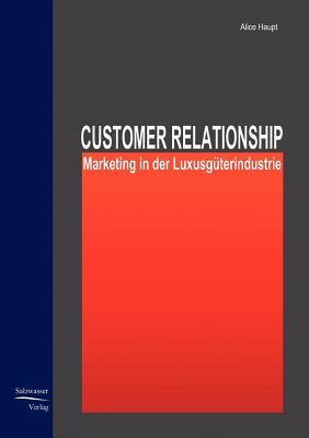 Customer Relationship Marketing in Der Luxusgaterindustrie