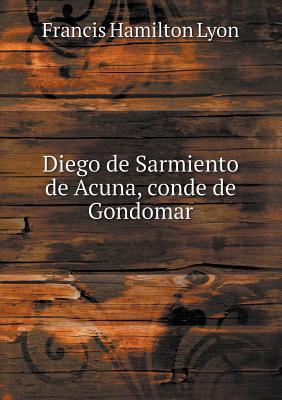 Diego de Sarmiento de Acuna, Conde de Gondomar