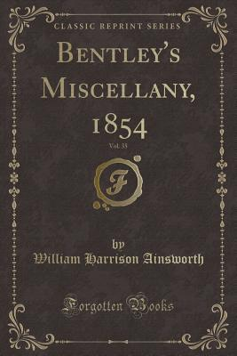 Bentley's Miscellany, 1854, Vol. 35 (Classic Reprint)