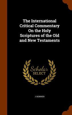 The International Critical Commentary on the Holy Scriptures of the Old and New Testaments