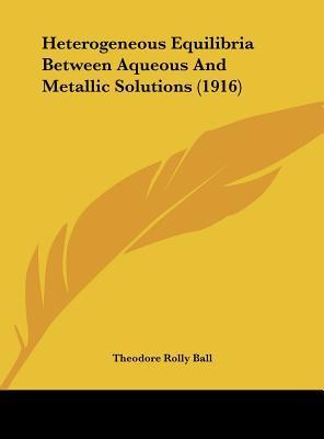 Heterogeneous Equilibria Between Aqueous and Metallic Solutions (1916)