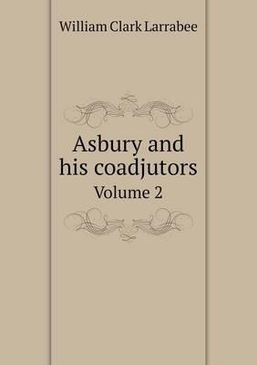 Asbury and His Coadjutors Volume 2