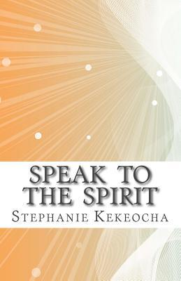 Speak to the Spirit