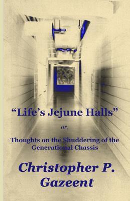Life's Jejune Halls