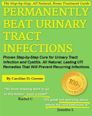 Permanently Beat Urinary Tract Infections