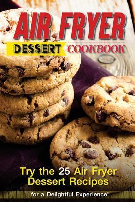 Air Fryer Dessert Cookbook