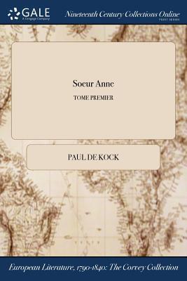 Soeur Anne; TOME PREMIER