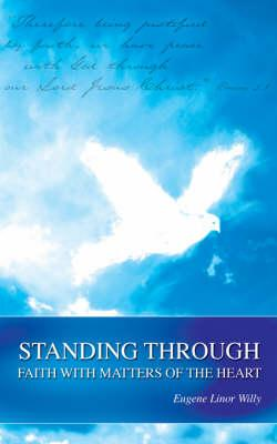 Standing Through Faith With Matters of the Heart