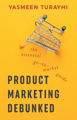 Product Marketing Debunked