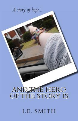 And the Hero of the Story Is