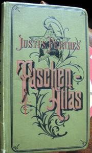 Justus Perthes ' Taschen - Atlas